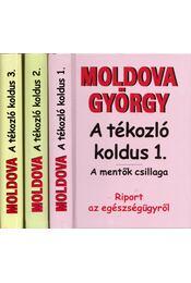 A tékozló koldus 1-3. - Riport az egészségügyről - Moldova György - Régikönyvek