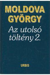 Az utolsó töltény 2. (aláírt) - Moldova György - Régikönyvek