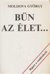 Bűn az élet... - Moldova György - Régikönyvek