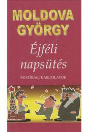 Éjféli napsütés (dedikált) - Moldova György - Régikönyvek
