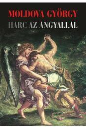Harc az angyallal - Moldova György - Régikönyvek