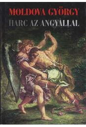 Harc az angyallal (dedikált) - Moldova György - Régikönyvek
