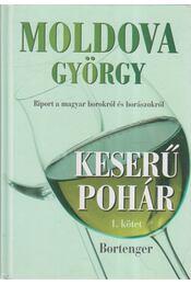 Keserű pohár I. kötet - Bortenger - Moldova György - Régikönyvek