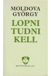 Lopni tudni kell - Moldova György - Régikönyvek