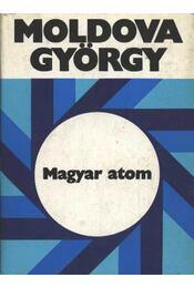 Magyar atom - Moldova György - Régikönyvek