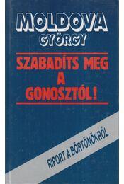 Szabadíts meg a gonosztól! - Moldova György - Régikönyvek