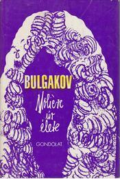 Moliére úr élete - Bulgakov, Mihail - Régikönyvek