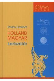 Holland-magyar kéziszótár - OPCIONÁLIS LETÖLTHETŐ SZÓTÁRRAL - Mollay Erzsébet - Régikönyvek