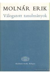 Válogatott tanulmányok (Molnár Erik) - Molnár Erik - Régikönyvek