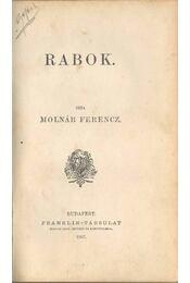 Rabok - Molnár Ferencz - Régikönyvek