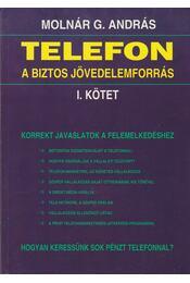 Telefon a biztos jövedelemforrás I. - Molnár G. András - Régikönyvek