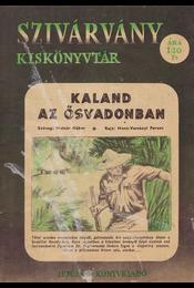 Kaland az ősvadonban. - Molnár Gábor, Hont-Varsányi Ferenc - Régikönyvek