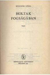 Holtak fogságában - Molnár Géza - Régikönyvek