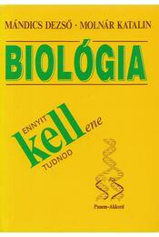 Biológia - Ennyit kell(ene) tudnod - Molnár Katalin, Mándics Dezső - Régikönyvek