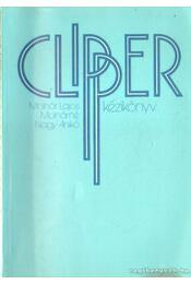 Clipper kézikönyv - Molnár Lajos, Molnárné Nagy Anikó - Régikönyvek