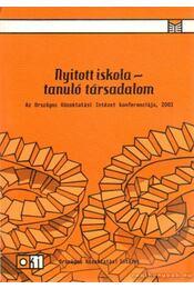 Nyitott iskola-tanuló társadalom - Monostori Anikó (szerk.), Kósa Barbara (szerk.) - Régikönyvek