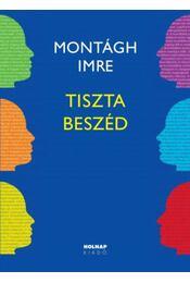Tiszta beszéd - Montágh Imre - Régikönyvek