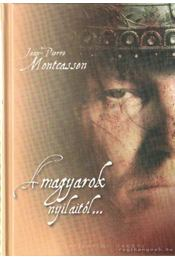 A magyarok nyilaitól... - Montcassen, Jean-Pierre - Régikönyvek