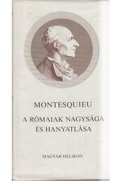 A rómaiak nagysága és hanyatlása - Montesquieu - Régikönyvek