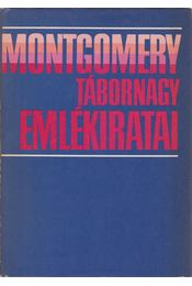 Montgomery tábornagy emlékiratai - Montgomery - Régikönyvek