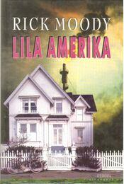 Lila Amerika - Moody, Rick - Régikönyvek