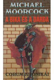 A bika és a dárda - Moorcock, Michael - Régikönyvek