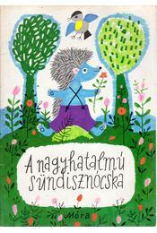A nagyhatalmú sündisznócska - Móra Ferenc - Régikönyvek