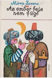 Az ember feje nem füge - Móra Ferenc - Régikönyvek