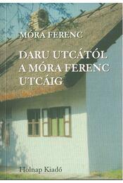 Daru utcától a Móra Ferenc utcáig - Móra Ferenc - Régikönyvek