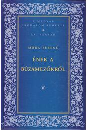 Ének a búzamezőkről - Móra Ferenc - Régikönyvek