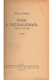 Ének a buzamezőkről I-II. kötet - Móra Ferenc - Régikönyvek
