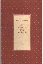 Négy apának egy leánya - Móra Ferenc - Régikönyvek