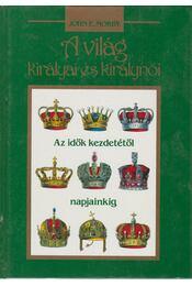 A világ királyai és királynői - Morby, John E. - Régikönyvek