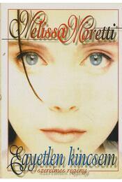 Egyetlen kincsem - Moretti, Melissa - Régikönyvek