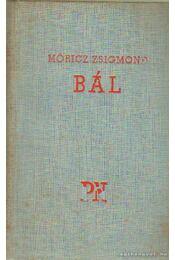 Bál - Móricz Zsigmond - Régikönyvek