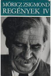 Regények IV. - Móricz Zsigmond - Régikönyvek