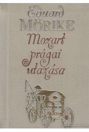 Mozart prágai utazása - Mörike, Eduard - Régikönyvek
