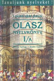 I primi due passi - Olasz nyelvkönyv kezdőknek I/A - Móritz György, Szabó Győző - Régikönyvek