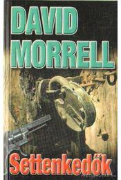 Settenkedők - Morrell, David - Régikönyvek