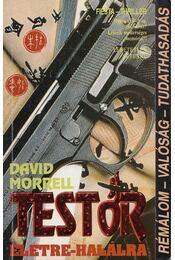 Testőr életre-halálra - Morrell, David - Régikönyvek