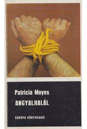 Angyalhalál - Moyes, Patricia - Régikönyvek