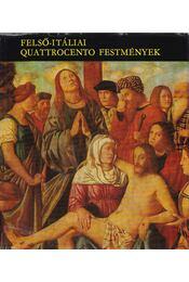 Felső-itáliai quattrocento festmények - Mravik László - Régikönyvek