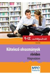 Kötelező olvasmányok röviden 9-12. osztályosoknak - Világirodalom - MRO Historia - Régikönyvek