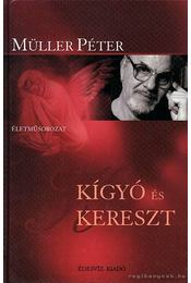 Kígyó és kereszt - Müller Péter - Régikönyvek