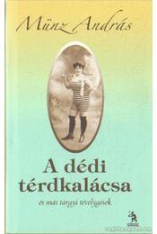 A dédi térdkalácsa - Münz András - Régikönyvek