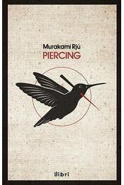 Piercing - Murakami Rjú - Régikönyvek