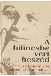 A bilincsbe vert beszéd - Murányi Gábor, Vásárhelyi Miklós - Régikönyvek