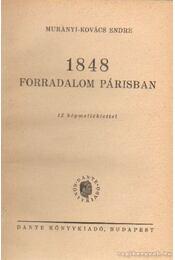 1848 forradalom Párisban - Murányi-Kovács Endre - Régikönyvek