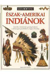 Észak-amerikai indiánok - Murdoch, David - Régikönyvek