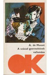 A század gyermekének vallomása - Musset, Alfred de - Régikönyvek